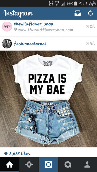 501s denim shorts t-shirt pizza is my bae levi's High waisted shorts quote on it