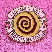 jewels,zealo apparel,enamel pin,enamel pin badge,pin,pins,badge,accessories,pastel,tumblr,tumblr collage,tumblr style,feminism,feminist,lgbt,gender,not gender roles,cinnamon,cinnamon rolls,jewelry,brooch,pink