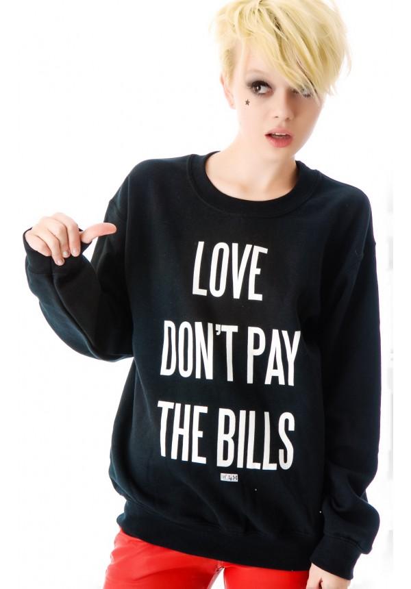 Dimepiece Love Don't Pay The Bills Sweatshirt | Dolls Kill