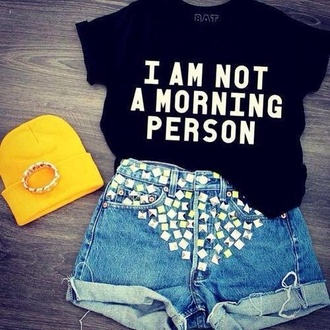 shirt i am not a morning person t-shirt black white funny girly girl outfit idea outfit idea cute casual studs hipster denim shorts trendy hip shorts