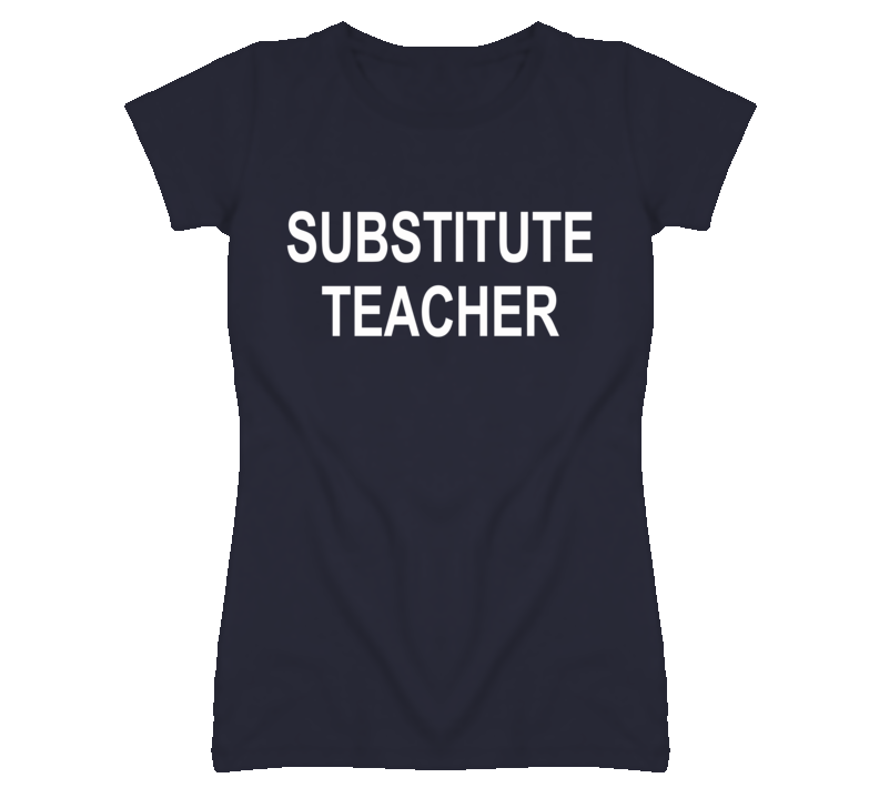 Substitute teacher graphic t shirt