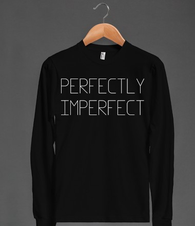 Perfectly Imperfect | Long Sleeve Tee | Skreened