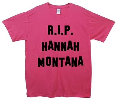 R.I.P Hannah Montana T-Shirt