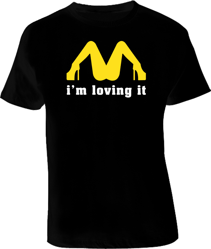 Adult McDonalds I am Loving it Parody Joke T Shirt