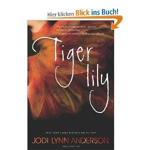 Tiger Lily: Amazon.de: Jodi Lynn Anderson: Fremdsprachige Bücher