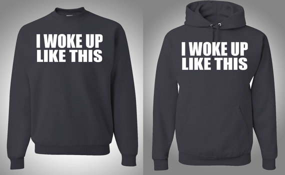 Beyonce I Woke Up Like This Sweater Hoodie By Shoptopshirt On Etsy