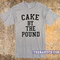 Cake by the pound t-shirt - teenamycs