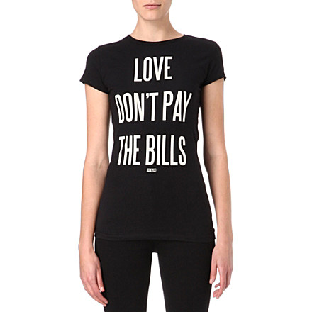 DIMEPIECE - Love Don't Pay The Bills t-shirt | Selfridges.com