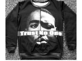 sweater black tupac biggie smalls biggie trust no one trust