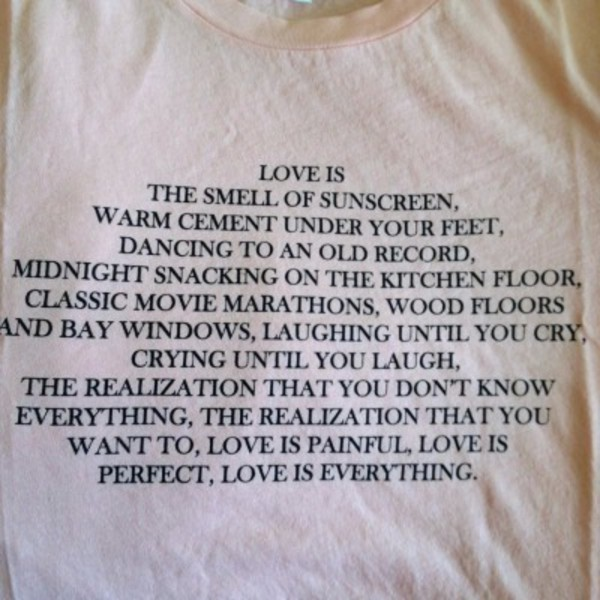 t-shirt love quotes grunge t-shirt hipster top white t-shirt shirt love tumblr t-shirt quote on it white top quote on it grunge tumblr shirt