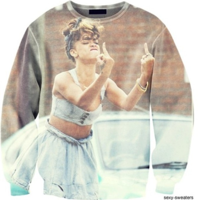 sweater rihanna jumper middle finger shirt girly fuck off cool shirts swag swag funny 'get fucked' the middle