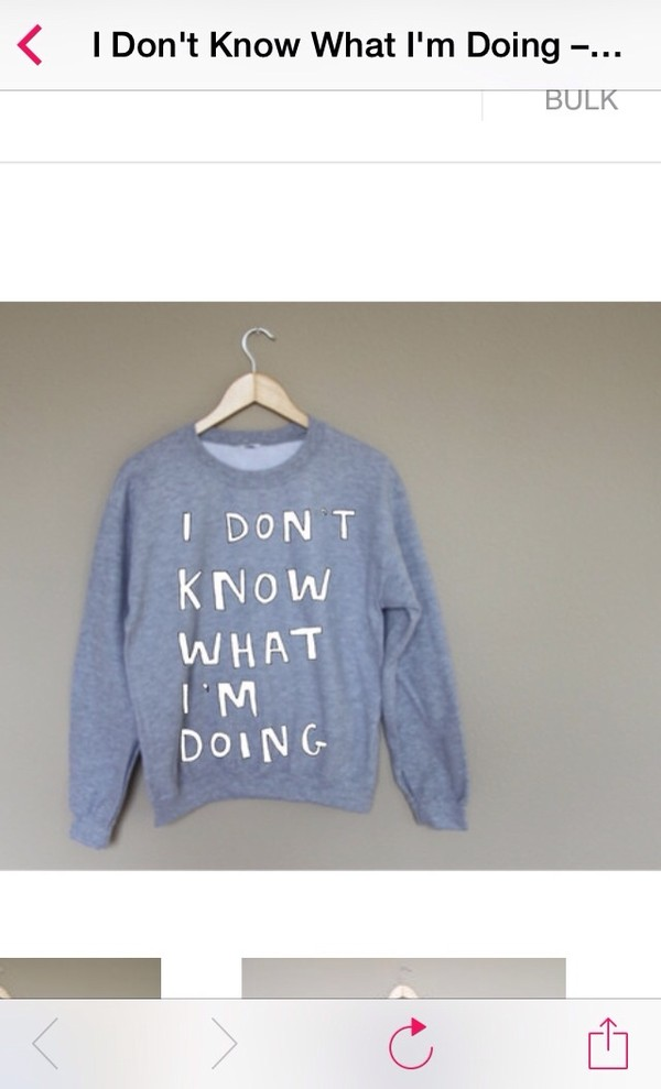 sweater grey i don't know what i'm doing graphic sweater funny sweater fashion cute pretty cool