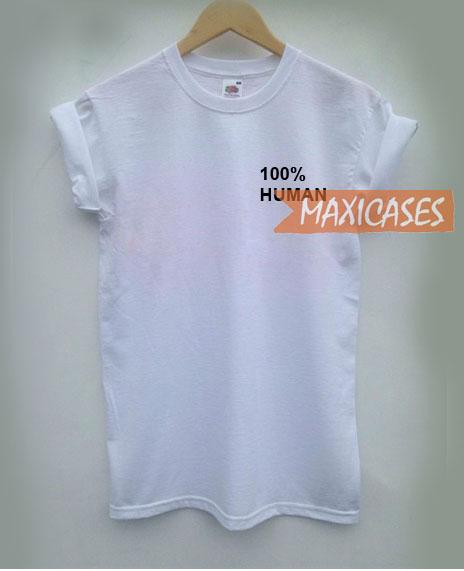 100% human T-shirt Men Women and Youth