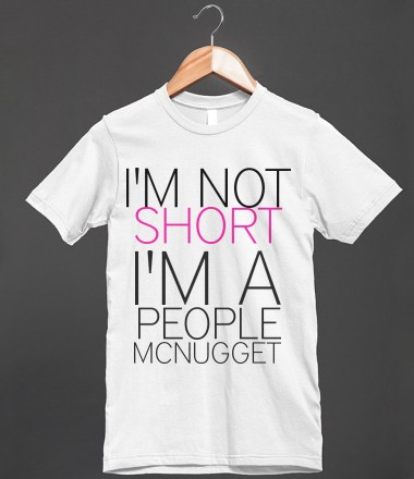 I'm not short I'm a people mcnugget - SummerBarbiex0 - Skreened T-shirts, Organic Shirts, Hoodies, Kids Tees, Baby One-Pieces and Tote Bags Custom T-Shirts, Organic Shirts, Hoodies, Novelty Gifts, Kids Apparel, Baby One-Pieces | Skreened - Ethical Custom Apparel