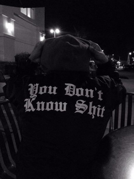 jacket windbreaker coat you dont know shit grunge black you don't know shit