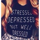 shirt,t-shirt,cute,black blouse,stressed depressed but well dressed