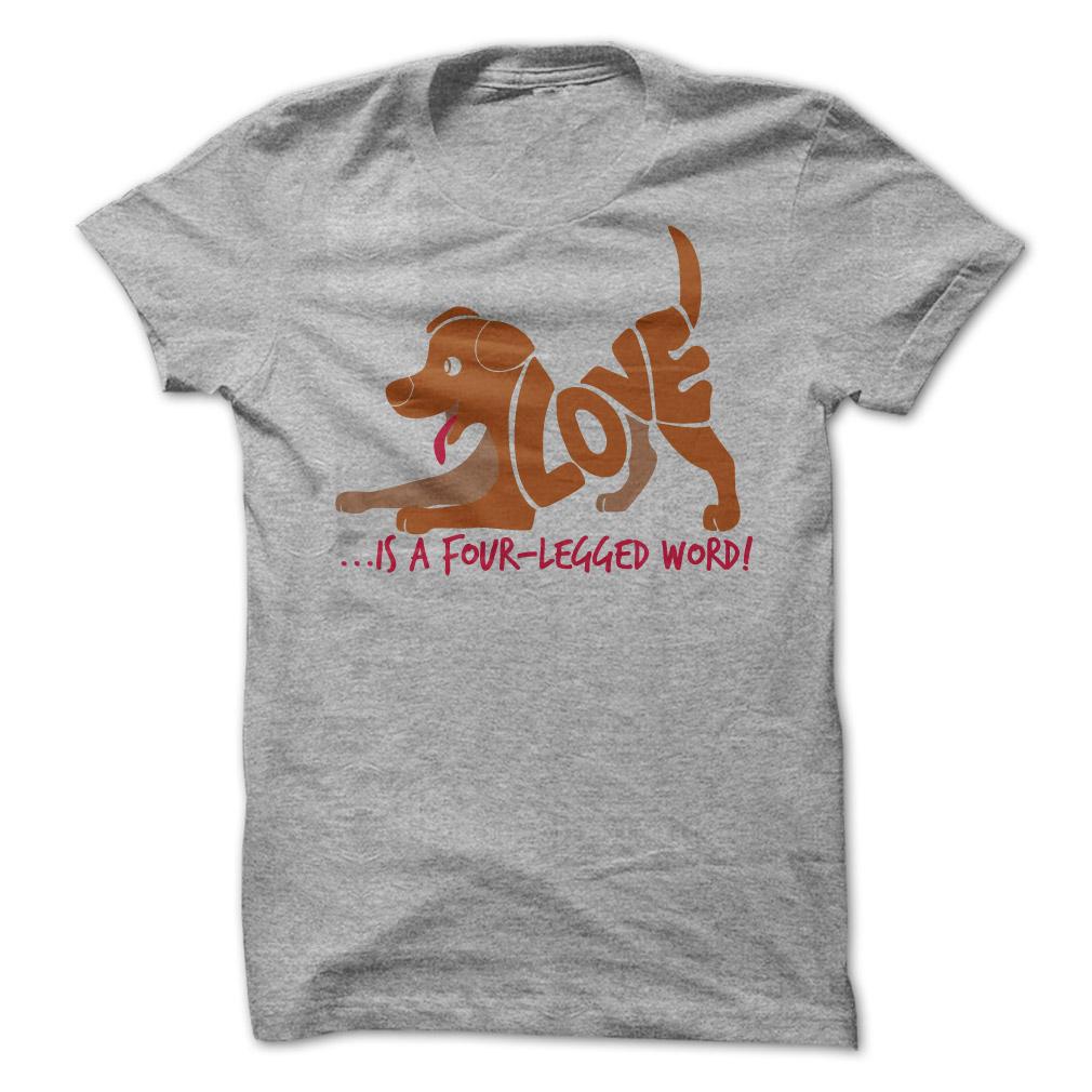 Love Is A 4 Legged Word T-Shirt & Hoodie