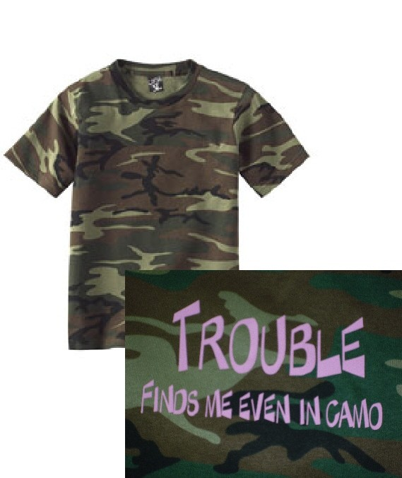 Girls camo shirt TROUBLE finds me New tshirt by OodlesDecals