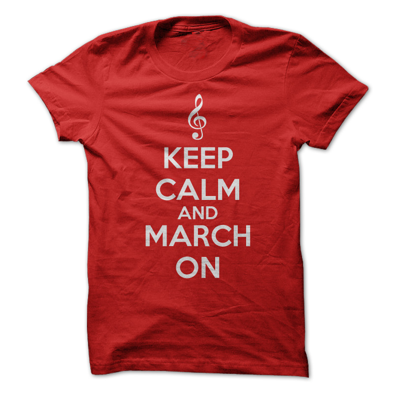 Keep Calm And March On T-Shirt & Hoodie