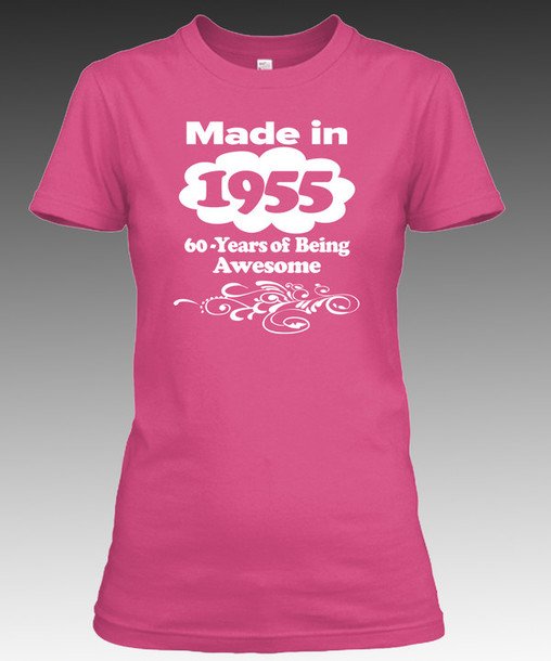 T-shirt: 1955, made in 1955, made in 1955 hoodie, made in 1955 ...