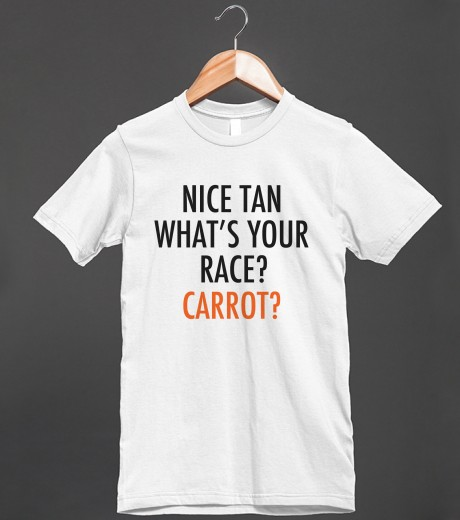NICE TAN WHAT'S YOUR RACE? CARROT? | Fitted T-shirt | Skreened
