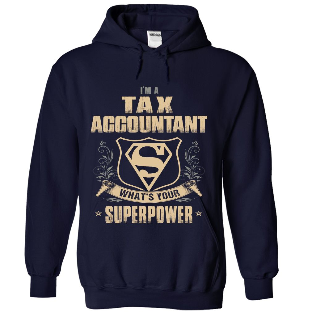 I Am A Tax Accountant What's Your Superpower T Shirt & Hoodie
