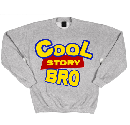 Cool story bro crewneck (toy story limited) by cool story bro