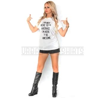 t-shirt i'm not here to be average i'm here to be avesome fashion white t-shirt printed t-shirt
