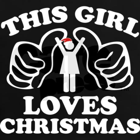 This Girl Loves Christmas Tee-Shirt on CafePress.com