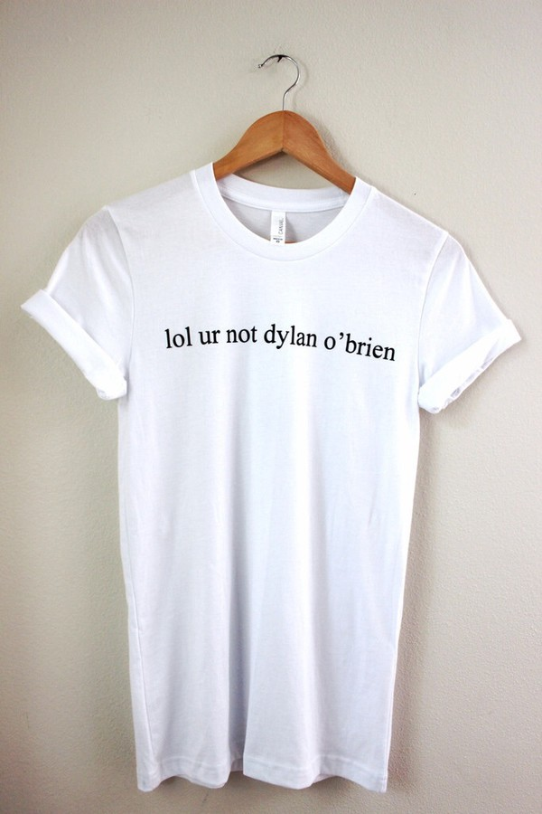 shirt dylan o'brien white t-shirt white quote on it graphic tee