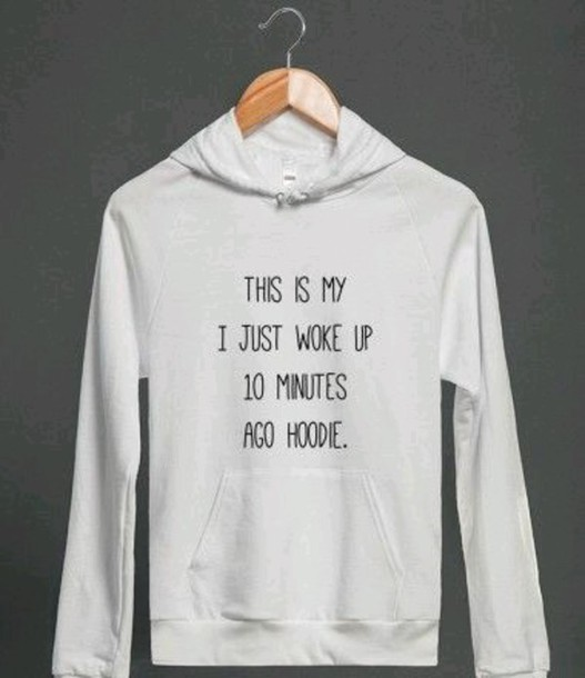 shirt quote on it hoodie white sweater funny sweater leggings coat sweater sweatshirt