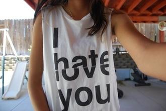 shirt hate i love you t-shirt top i hate love you black white tank top mixed feelings tees i hate/love you girly girl bloack and white modern love