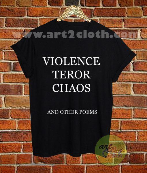 Violence Terror Chaos T Shirt Size XS,S,M,L,XL,2XL,3XL | Cheap Custom T Shirts - Art2cloth.com