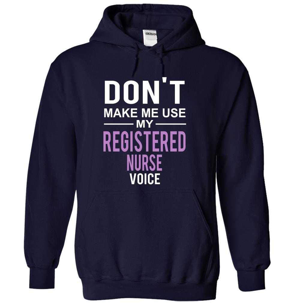 Use Registered Nurse Voice T-Shirt & Hoodie