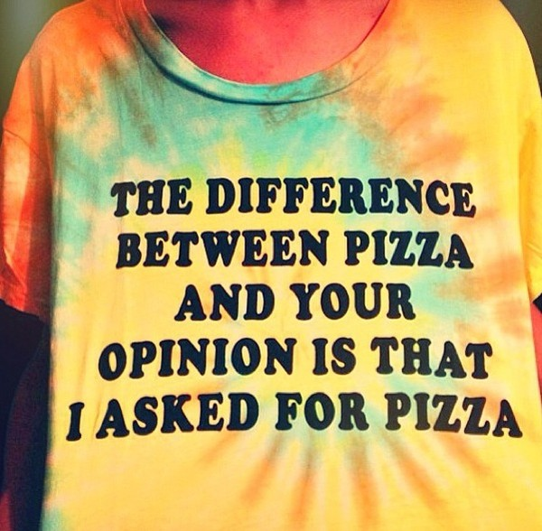 shirt graphic tee tie dye t-shirt pizza tie dye multicolor opinionslave tie dye oversized t-shirt sassy loose colorful sass quote on it cute t-shirt funny