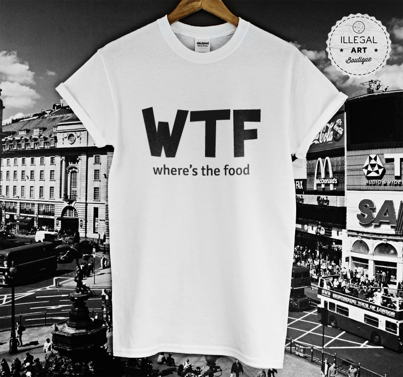 Wtf wheres the food top t shirt hipster cara delevingne swag fashion hm unisex