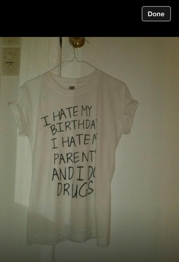 T Shirt Hate Parents White Quote On It