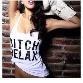 tank top relax white tank top t-shirt bitch relax