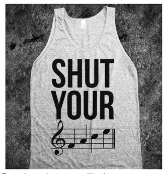 tank top quote on it shut your face music scale silly gray grey tank top