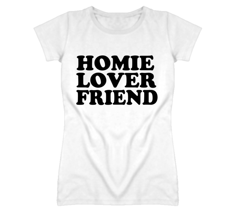 Homie Lover Friend Ladies Fitted White T Shirt