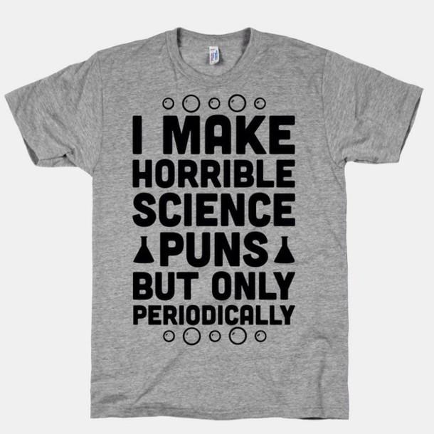 t-shirt science pun periodically grey grey