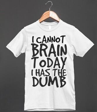 t-shirt funny brain dumb silly joke funny shit funny t-shirt