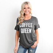 shirt,coffee,queen,graphic tee,grey,outfit,spring,summer,womens fashion,28719