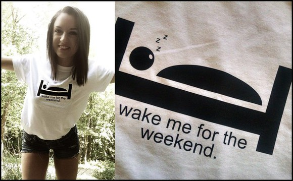 t-shirt clothes white t-shirt top celebrities trending now wake me up wake up naps quote on it weekend