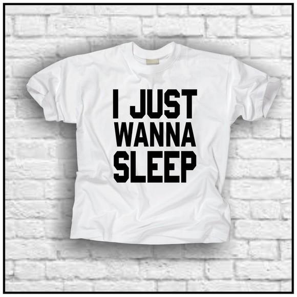 t-shirt rihanna rhiana i just wanna sleep wanna sleep