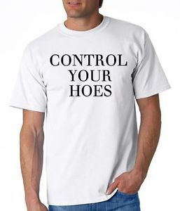 Mens Printed Control Your Hoes T-Shirt Big Sean Girls Aint Loyal Rap Hip Hop