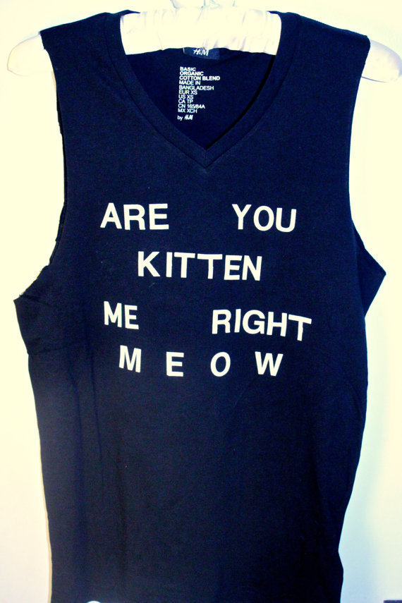 Black 'Are You Kitten Me Right Meow' Tank on Wanelo