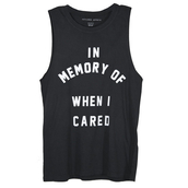 black top,tank top,quote on it,graphic tee,shirt,in memory of when i cared,in memory of when i cared muscle black,t-shirt,true love,top,black tank top with white letters,hipster