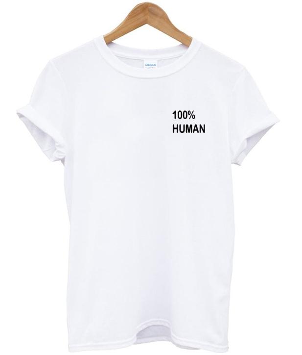 100% Human T-shirt