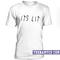 Its lit unisex t-shirt - teenamycs